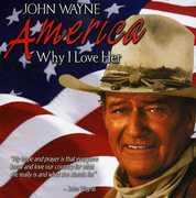 America, Why I Love Her , John Wayne