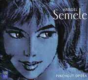 Handel: Semele (Complete) , Pinchgut Opera