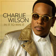 In It To Win It , Charlie Wilson