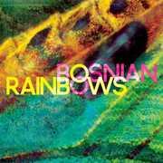 Bosnian Rainbows , Bosnian Rainbows