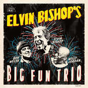 Elvin Bishop's Big Fun Trio , Elvin Bishop