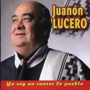 Yo Soy Un Cantor de Pueblo [Import] , Juanon Lucero