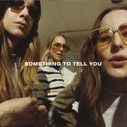 Something To Tell You , HAIM