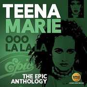 Ooo La La La: Epic Anthology [Import] , Teena Marie