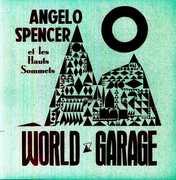 World Garage , Angelo Spencer