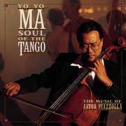 Soul of the Tango: Music of Astor Piazzolla , Yo-Yo Ma