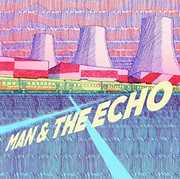 Man And The Echo , Man & the Echo