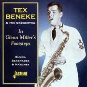 In Glenn Miller's Footsteps:Blues Serenades and Marches [Import] , Tex Beneke
