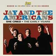 She Cried: Early Years [Import] , Jay & the Americans