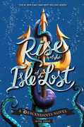 Rise of the Isle of the Lost (A Descendants Novel)