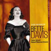 Bette Davis: Classic Film Scores for Bette Davis , Charles Gerhardt