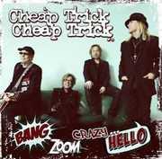 Bang Zoom Crazy Hello , Cheap Trick