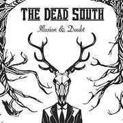 Illusion & Doubt [Import] , Dead South