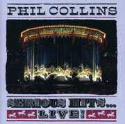 Serious Hits Live , Phil Collins