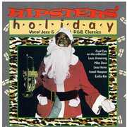 Hipster's Holiday: Vocal Jazz R&B Classics /  Various , Various Artists