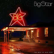 The Best Of Big Star , Big Star