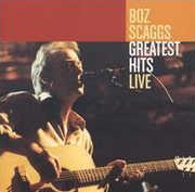 Greatest Hits Live , Boz Scaggs