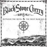 Between the Devil & the Deep Blue Sea , Black Stone Cherry