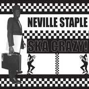 Ska Crazy , Neville Staple