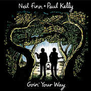 Goin Your Way , Neil Finn, Paul Kelly