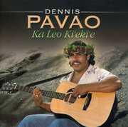 Ka Leo Ki'eki'e , Dennis Pavao