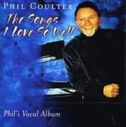 The Songs I Love So Well , Phil Coulter