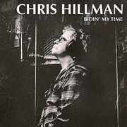 Bidin' My Time , Chris Hillman