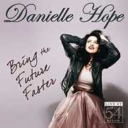 Bring the Future Faster: Live at 54 Below , Danielle Hope