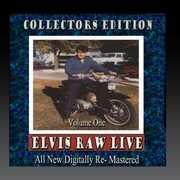 Elvis Raw Live - Volume 1 , Elvis Presley