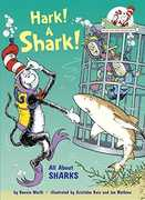 Hark! A Shark!: All About Sharks (Dr. Seuss, Cat in the Hat)