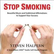 Stop Smoking [Remastered] , Steven Halpern