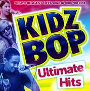 Kidz Bop Ultimate Hits , Kidz Bop Kids