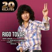 20 Kilates , Rigo Tovar