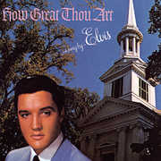 How Great Thou Art , Elvis Presley