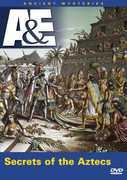 Ancient Mysteries: Secrets of the Aztecs , Leonard Nimoy