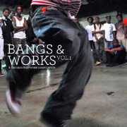 Bangs and Works, Vol. 1: A Chicago Footwork Compilation , Various Artists