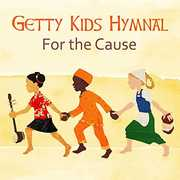 Getty Kids Hymnal - For The Cause , Keith & Kristyn Getty