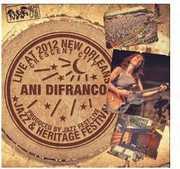 Live at Jazzfest 2012 , Ani DiFranco