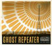 Ghost Repeater , Jeffrey Foucault