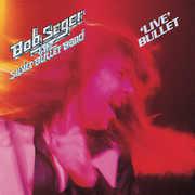 Live Bullet , Bob Seger
