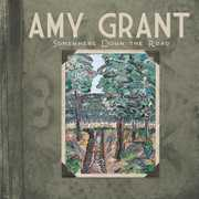 Somewhere Down the Road , Amy Grant