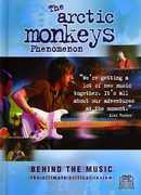 Arctic Monkeys: Behind the Music , Arctic Monkeys