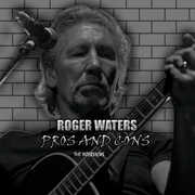 Pros and Cons The Interviews , Roger Waters