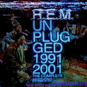 Unplugged 1991/ 2001: The Complete Sessions , R.E.M.
