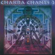 Chakra Chants 2 , Jonathan Goldman