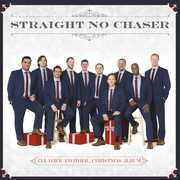 I'll Have Another...Christmas Album , Straight No Chaser