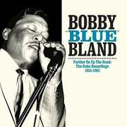 "Further on Up the Road , Bobby ""Blue"" Bland"