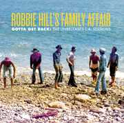 Gotta Get Back: The Unreleased L.A. Sessions , Robbie Hill's Family Affair