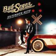 Ultimate Hits: Rock & Roll Never Forgets , Bob Seger
