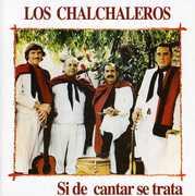 Si de Cantar Se Trata [Import] , Los Chalchaleros